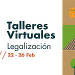 Talleres virtuales de legalización.