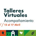 Talleres virtuales de acompañamiento del 13 al 17 de abril