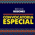 Convocatoria Especial Becas Regiones 2021-2 para Indígenas