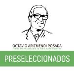 "Preseleccionados Fondo Municipal de Educación Superior ""Octavio Arizmendi Posada"" Yarumal."