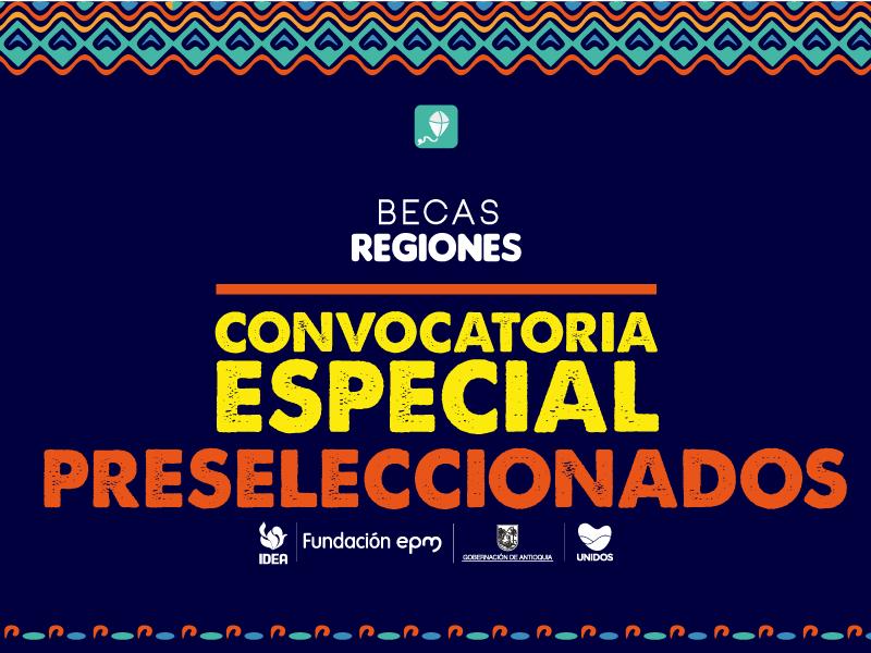 Preseleccionados Becas Regiones convocatoria especial indígenas 2021-2.
