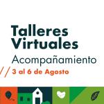 Talleres virtuales del 3 al 6 de agosto