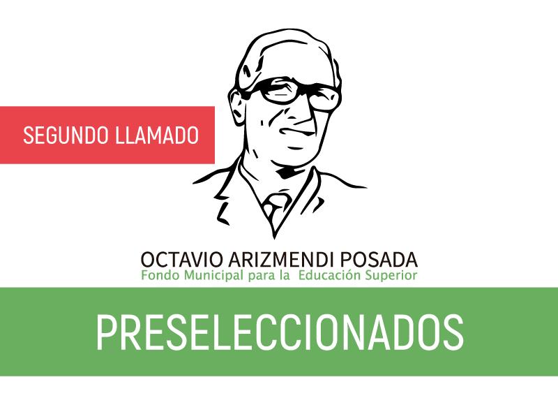 """Segundo llamado preseleccionados Convocatoria del Fondo Municipal de Educación Superior """"Octavio Arizmendi Posada"""" de Yarumal."""
